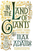 In the Land of Giants by Max Adams (Paperback, 2016)