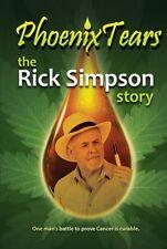 Phoenix Tears: the Rick Simpson Story Paperback