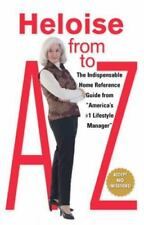 """Heloise from A to Z Updated: The Indispensable Home Reference Guide from """"Americ"""