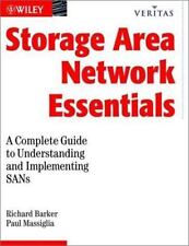 Storage Area Network Essentials : A Complete Guide to Understanding and...