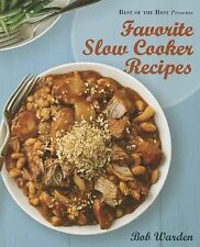 Best of the Best Presents Favorite Slow Cooker Recipes by Bob Warden (2013, Pap…