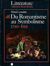 Du Romantisme Au Symbolisme 1790-1914 Pierre Bordas Literature Collection HC