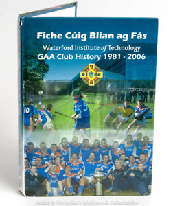 WATERFORD Institute of Technology G.A.A Club History 1981-2006 Gaelic Sport GAA