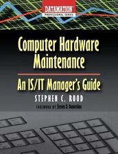 Computer Hardware Maintenance: An IS/IT Manager's Guide (Datamation Profess