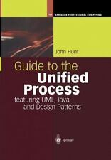 Guide to the Unified Process Featuring UML, Java and Design Patterns by John...
