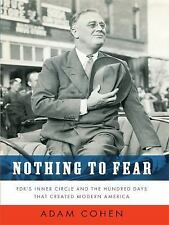 Nothing to Fear: FDR's Inner Circle and the Hundred Days That Created -ExLibrary