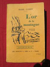 L'OR DE LA MONTAGNE - Basil CAREY - Editions G. CRES - 1931 - Aventures
