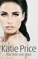 KATIE PRICE __ YOU ONLY LIVE ONCE __ HARD BACK __ SHOP SOILED ___ FREEPOST UK