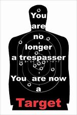 "You are no longer a trespasser, you are a target w/bullet 8""x12"" Aluminum Sign"