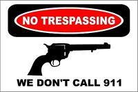 *Aluminum* NO TRESPASS We Don't Call 911 Revolver 8 x 12 Metal Novelty Sign s619