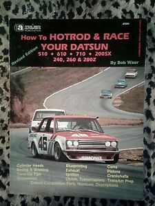How to Hotrod & Race Your Datsun by Bob Waar Revised Edition