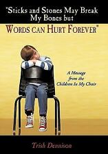 Sticks and Stones May Break My Bones but Words Can Hurt Forever : A Message...