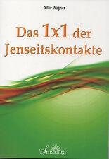 DAS 1x1 DER JENSEITSKONTAKTE - Silke Wagner BUCH - NEU