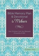 Bible Memory Plan and Devotional for Mothers:  Her Children Call Her Blessed (Pr