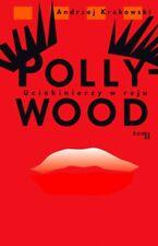 Pollywood: uciekinierzy w raju tom II Krakowski