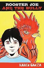 Rooster Joe and the Bully / el Gallo Joe y el Abus?n by Xavier Garza