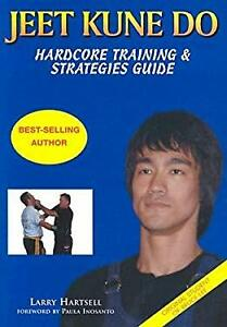 Jeet Kune Do : Hardcore Training and Strategies Guide Paperback Larry Hartsell