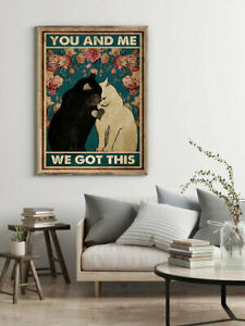 You And Me We Got This Cat Poster, Cat Lover Gift, Cat Mom Gift, Valentine