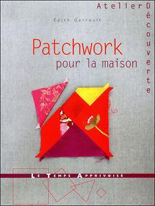 PATCHWORK POUR LA MAISON - ÉDITH GARRAULT - LIVRE NEUF DESTOCKÉ
