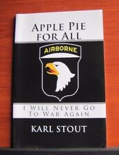Apple Pie For All: I Will Never Go To War Again by Karl Stout - 2015 paperback