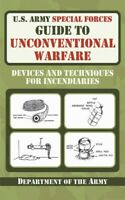 U.S. Army Special Forces Guide to Unconventional Warfare Devices and Techniques