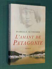 L'amant de Patagonie Isabelle AUTISSIER