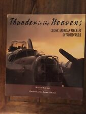Thunder in the Heavens : Classic American Aircraft of World War II WW2 WWII USAF