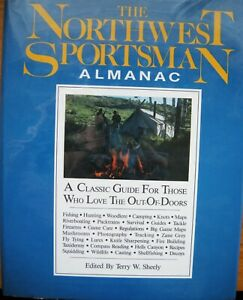 The Northwest Sportsman Almanac :  Hunting Fishing and much more
