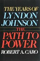 The Years of Lyndon Johnson: The Path to Power by Caro, Robert A. Book The Fast