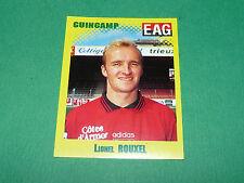 N°107 LIONEL ROUXEL EN AVANT GUINGAMP EAG PANINI FOOT 98 FOOTBALL 1997-1998