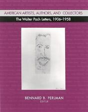 American Artists, Authors, and Collectors: The Walter Pach Letters 1906-1958, ,