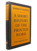 Warren Chappell A SHORT HISTORY OF THE PRINTED WORD  1st Edition 1st Printing