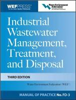 INDUSTRIAL WASTEWATER MANAGEMENT TREATMENT AND DISPOSAL 3RD EDITION