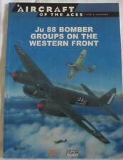 Ju 88 BOMBER GROUPS ON THE WESTERN FRONT Aircraft of the Aces: Men & Legends #46