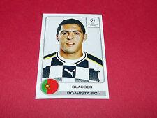 49 GLAUBER BOAVISTA PORTUGAL UEFA PANINI FOOTBALL CHAMPIONS LEAGUE 2001 2002