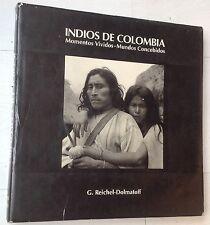 Reichel-Dolmatoff INDIOS DE COLOMBIA Momentos vividos-Mundos concebidos 1991
