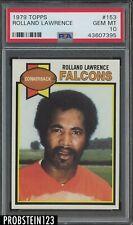 1979 Topps Football #153 Rolland Lawrence Atlanta Falcons PSA 10 GEM MINT
