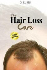 Hair Loss Cure : A Revolutionary Hair Loss Treatment You Can Use at Home to...
