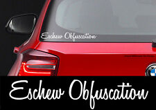 ESCHEW OBFUSCATION - VINYL DECAL STICKER FOR CAR WINDOW / BUMPER FUNNY GRAPHICS