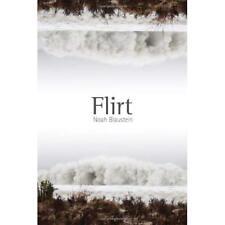 Flirt - Paperback NEW Noah Blaustein 2013-08-30