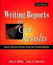 Writing Reports to Get Results : Quick, Effective Results Using the Pyramid...