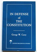 In Defense of the Constitution by George W. Carey (1988, Paperback)