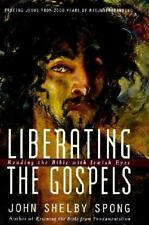 Liberating the Gospels: Reading the Bible with Jewish Eyes By John Shelby Spong