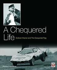 A Chequered Life: Graham Warner and the Chequered Flag by Richard Heseltine (Hardback, 2013)