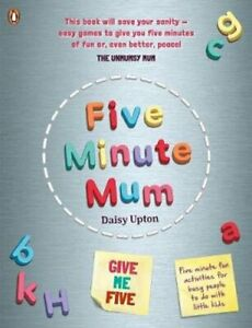 Five Minute Mum: Give Me Five Five minute, easy, fun games for ... 9780241443620