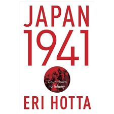 Japan 1941 Countdown to Infamy - Eri Hotta HC/DJ 1st ed. WWII, history,military