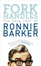 Fork Handles: The Bery Vest of Ronnie Barker by Ronnie Barker (Paperback, 2014)