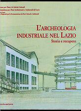 NATOLI MARINA L'ARCHEOLOGIA INDUSTRIALE NEL LAZIO PALOMBI 1999 LOCALE AUTOGRAFO