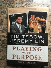 PLAYING WITH PURPOSE  Mike Yorkey  Tim Tebow, Jeremy Lin   Paperback