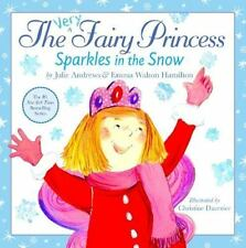 The Very Fairy Princess Sparkles in the Snow by Julie Andrews and Emma Walton...